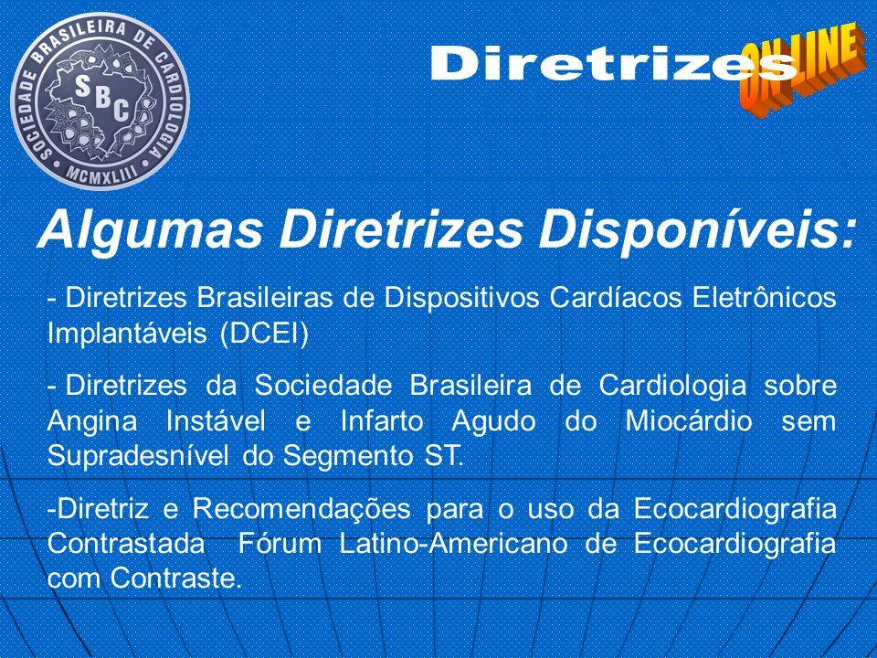 - Diretrizes Brasileiras de Dispositivos Cardíacos Eletrônicos Implantáveis (DCEI) - Diretrizes da Sociedade Brasileira de Cardiologia sobre Angina In