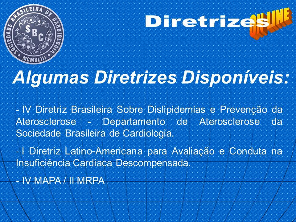 - IV Diretriz Brasileira Sobre Dislipidemias e Prevenção da Aterosclerose - Departamento de Aterosclerose da Sociedade Brasileira de Cardiologia. - I