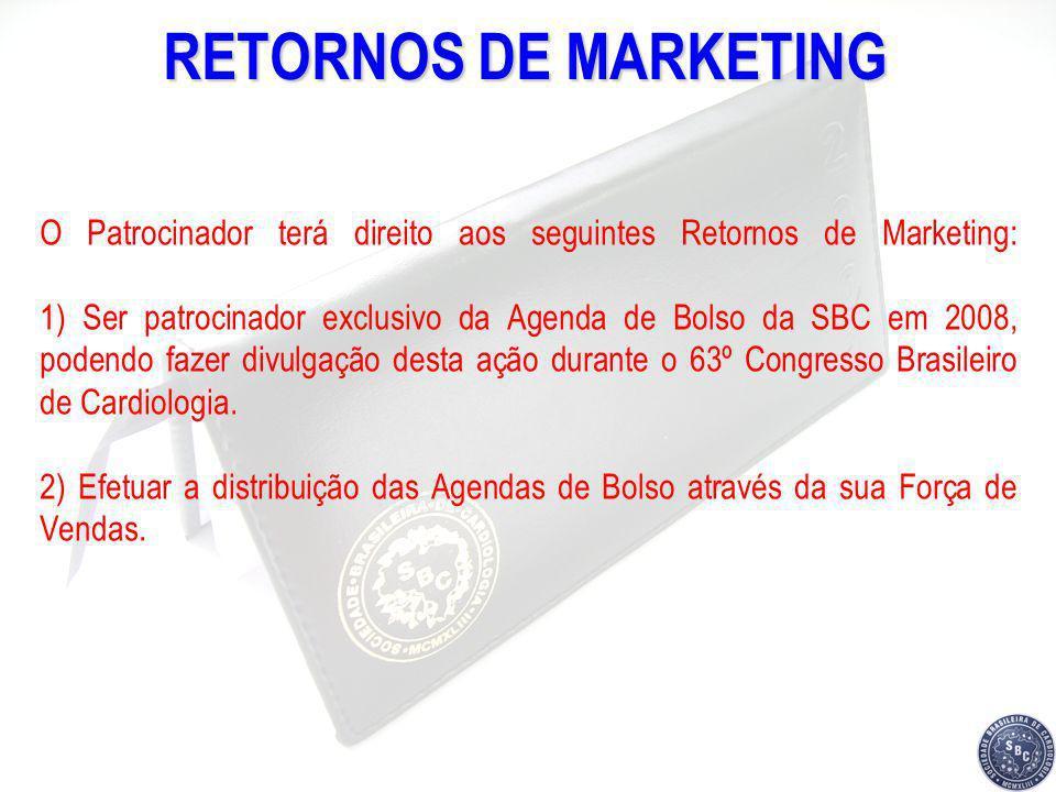 RETORNOS DE MARKETING O Patrocinador terá direito aos seguintes Retornos de Marketing: 1) Ser patrocinador exclusivo da Agenda de Bolso da SBC em 2008
