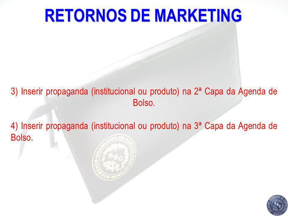 RETORNOS DE MARKETING 3) Inserir propaganda (institucional ou produto) na 2ª Capa da Agenda de Bolso. 4) Inserir propaganda (institucional ou produto)