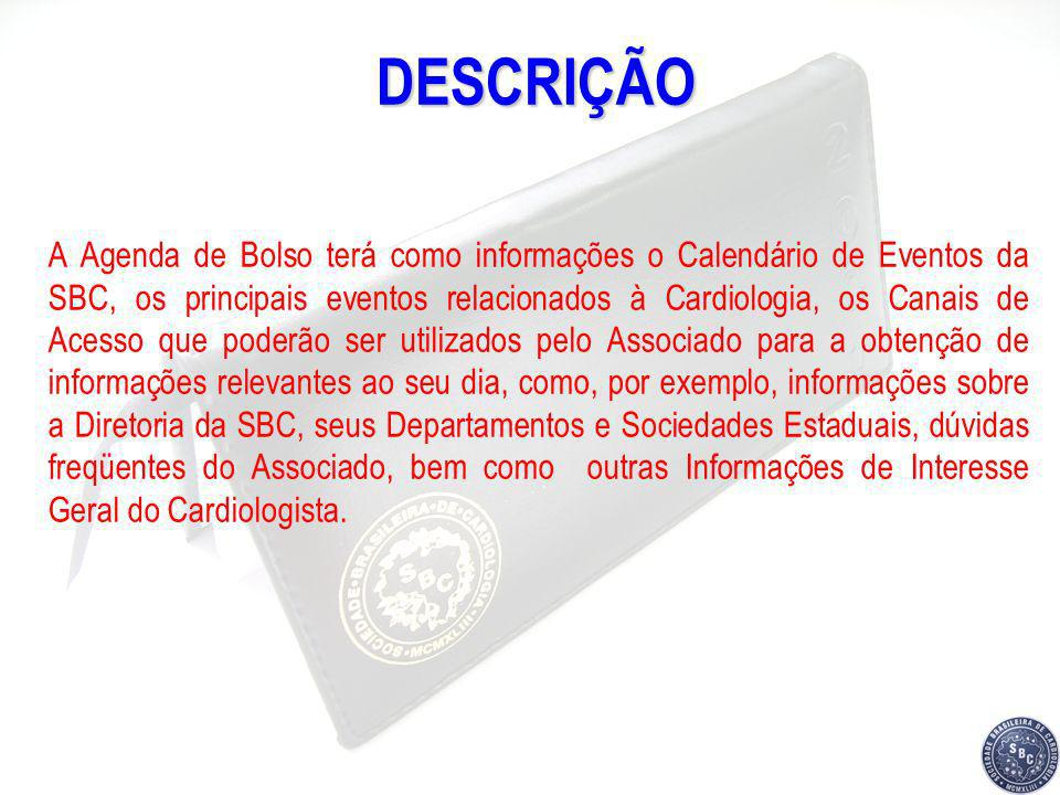 DESCRIÇÃO A Agenda de Bolso terá como informações o Calendário de Eventos da SBC, os principais eventos relacionados à Cardiologia, os Canais de Acess