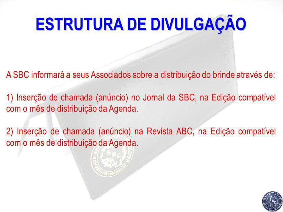 ESTRUTURA DE DIVULGAÇÃO A SBC informará a seus Associados sobre a distribuição do brinde através de: 1) Inserção de chamada (anúncio) no Jornal da SBC