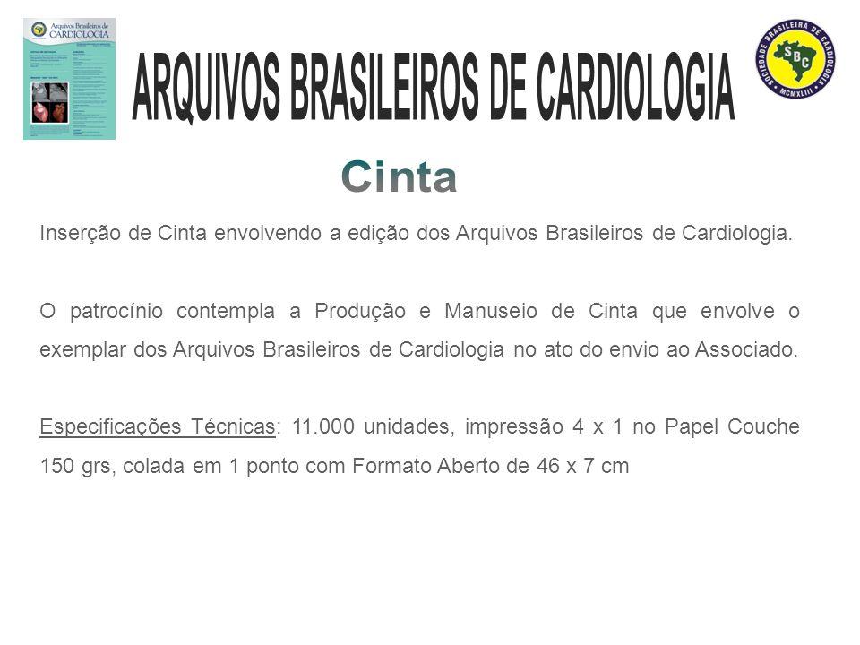 Inserção de Cinta envolvendo a edição dos Arquivos Brasileiros de Cardiologia. O patrocínio contempla a Produção e Manuseio de Cinta que envolve o exe