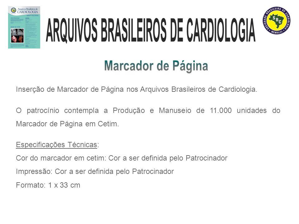 Inserção de Marcador de Página nos Arquivos Brasileiros de Cardiologia. O patrocínio contempla a Produção e Manuseio de 11.000 unidades do Marcador de