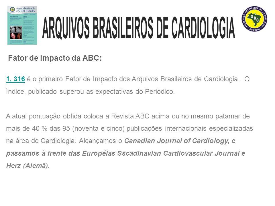 Fator de Impacto da ABC: 1, 316 é o primeiro Fator de Impacto dos Arquivos Brasileiros de Cardiologia.