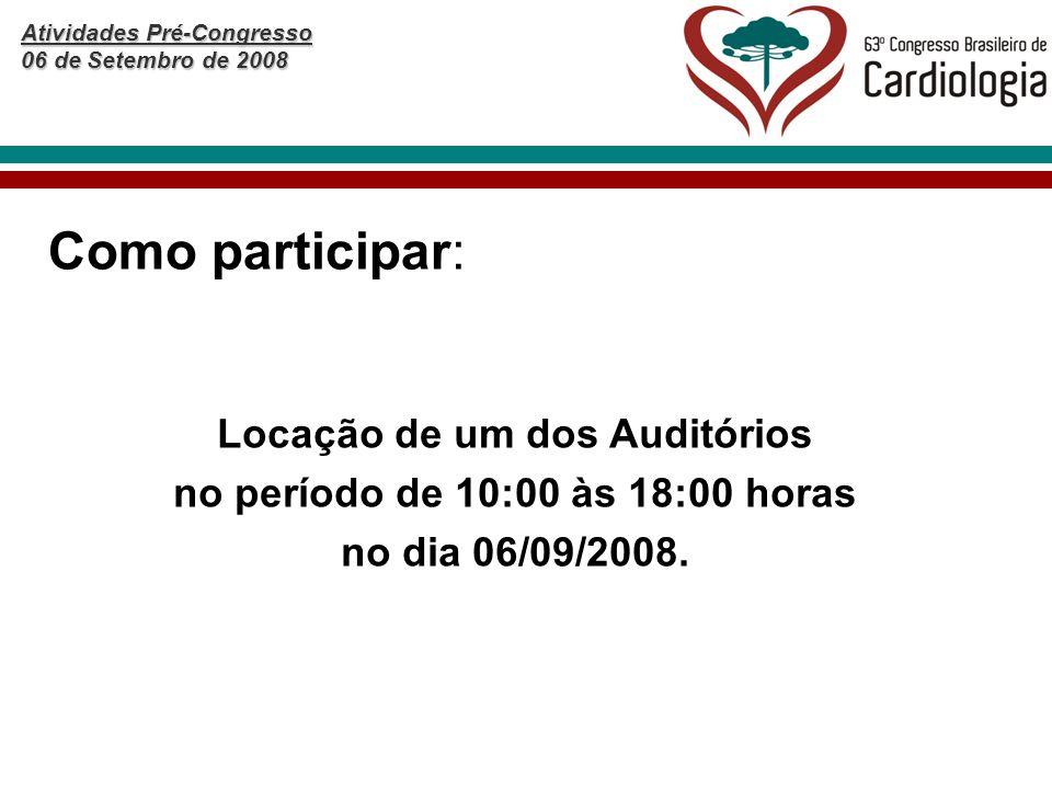 Atividades Pré-Congresso 06 de Setembro de 2008 Locação de um dos Auditórios no período de 10:00 às 18:00 horas no dia 06/09/2008.
