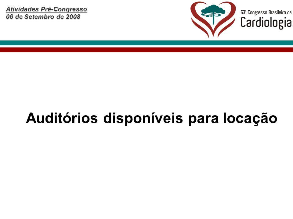 Atividades Pré-Congresso 06 de Setembro de 2008 Auditórios disponíveis para locação