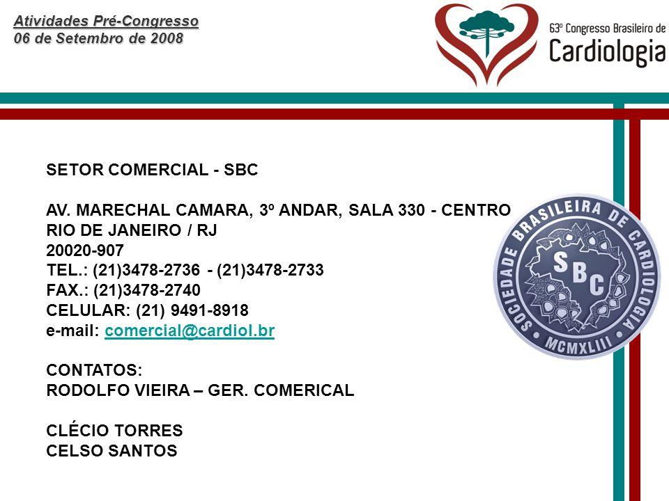 Atividades Pré-Congresso 06 de Setembro de 2008 SETOR COMERCIAL - SBC AV. MARECHAL CAMARA, 3º ANDAR, SALA 330 - CENTRO RIO DE JANEIRO / RJ 20020-907 T