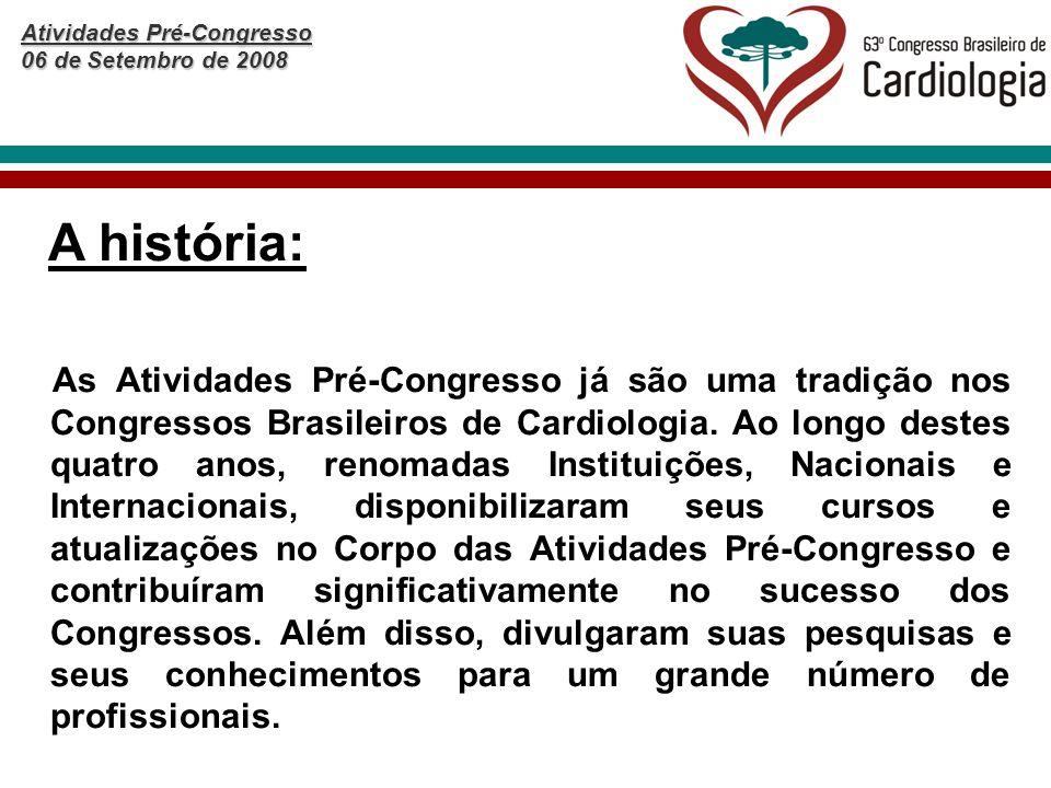 Atividades Pré-Congresso 06 de Setembro de 2008 SETOR COMERCIAL - SBC AV.