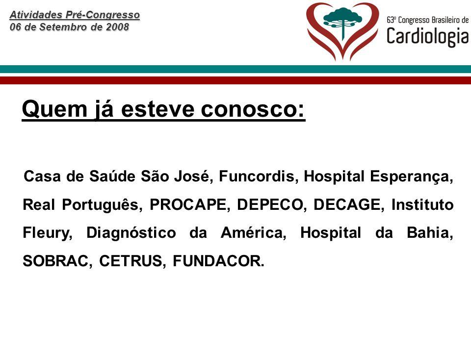 Atividades Pré-Congresso 06 de Setembro de 2008 Casa de Saúde São José, Funcordis, Hospital Esperança, Real Português, PROCAPE, DEPECO, DECAGE, Instit