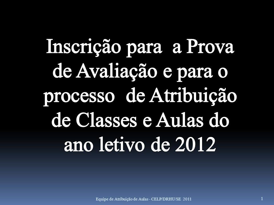 Cronograma Prévio a) O sistema atualizará as inscrições para o ano letivo de 2012.
