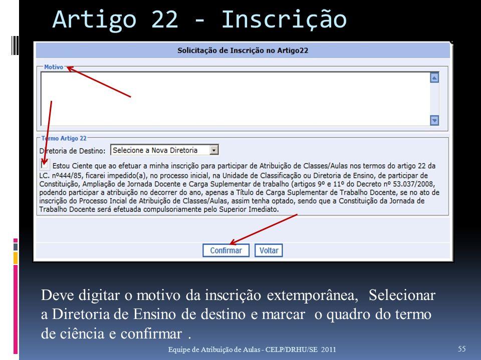 Artigo 22 - Inscrição Equipe de Atribuição de Aulas - CELP/DRHU/SE 2011 55 Deve digitar o motivo da inscrição extemporânea, Selecionar a Diretoria de