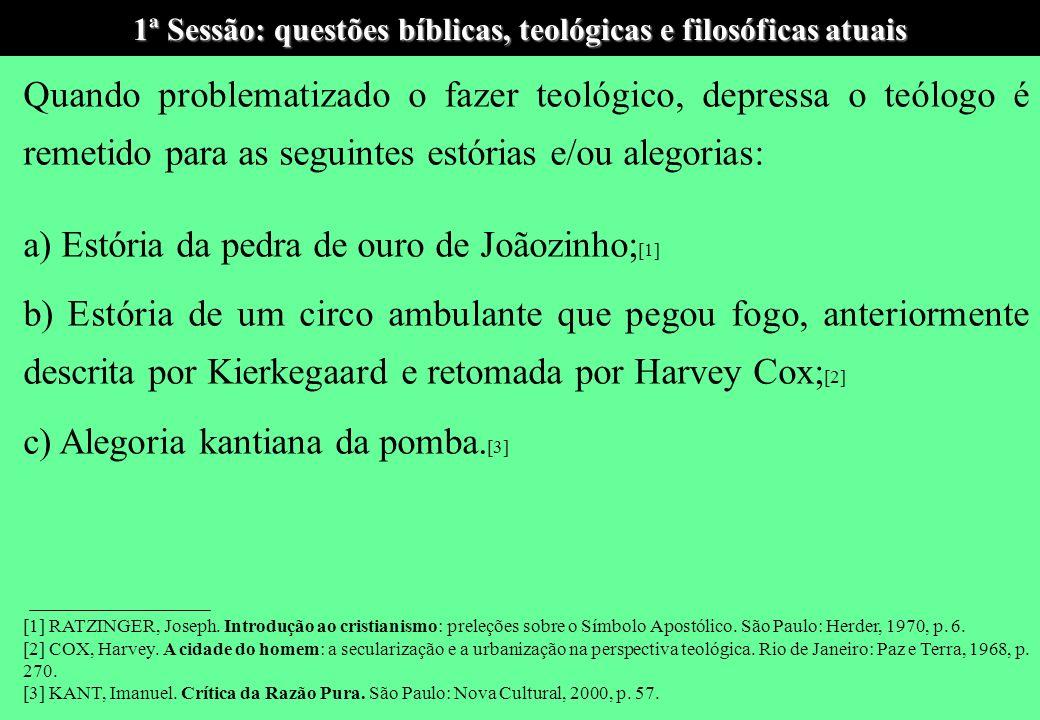 1ª Sessão: questões bíblicas, teológicas e filosóficas atuais Quatro características desse modo de proceder 1.