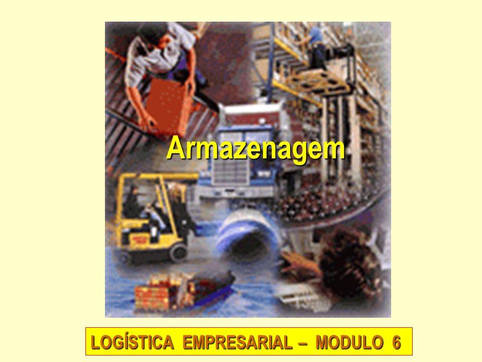 ARMAZENAGEM É a atividade que permite manter bens e materiais, secos ou refrigerados, em instalações adequadas.