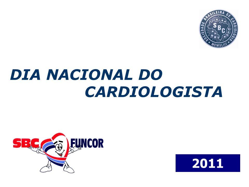 DIA NACIONAL DO CARDIOLOGISTA A Campanha será realizada no mês de Agosto, em especial no dia 14, data em que comemora-se o Dia Nacional do Cardiologista.