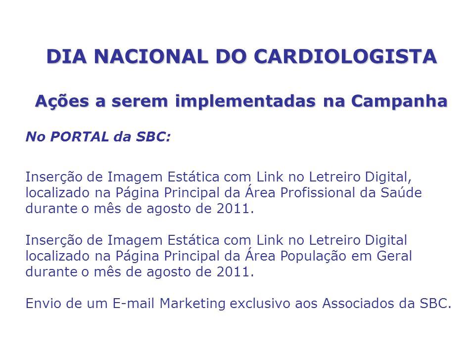 DIA NACIONAL DO CARDIOLOGISTA Ações a serem implementadas na Campanha No PORTAL da SBC: Inserção de Imagem Estática com Link no Letreiro Digital, loca