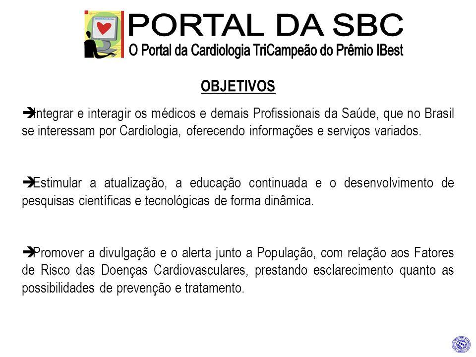 OBJETIVOS Integrar e interagir os médicos e demais Profissionais da Saúde, que no Brasil se interessam por Cardiologia, oferecendo informações e servi