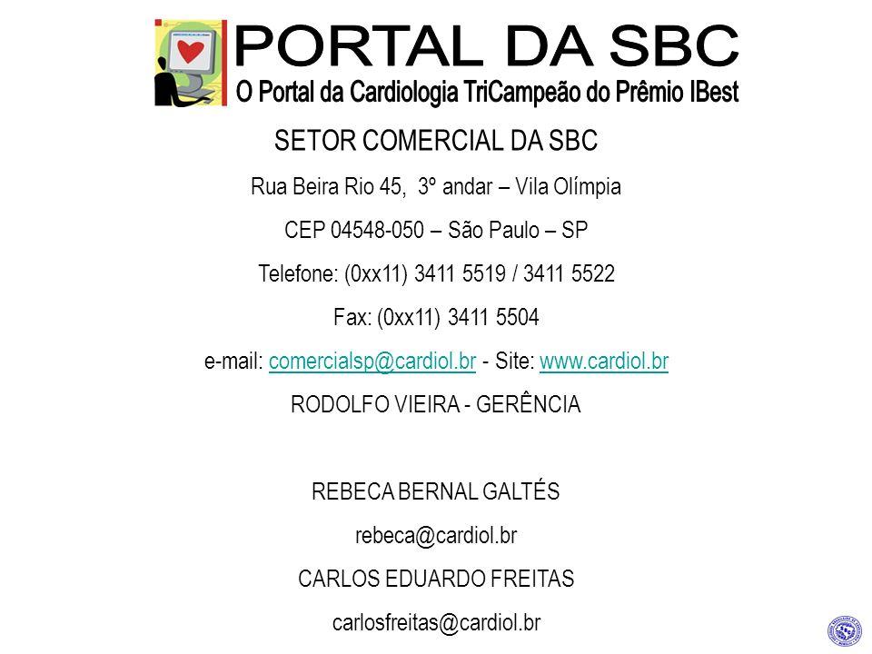 SETOR COMERCIAL DA SBC Rua Beira Rio 45, 3º andar – Vila Olímpia CEP 04548-050 – São Paulo – SP Telefone: (0xx11) 3411 5519 / 3411 5522 Fax: (0xx11) 3