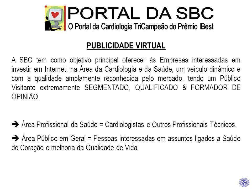PUBLICIDADE VIRTUAL A SBC tem como objetivo principal oferecer às Empresas interessadas em investir em Internet, na Área da Cardiologia e da Saúde, um