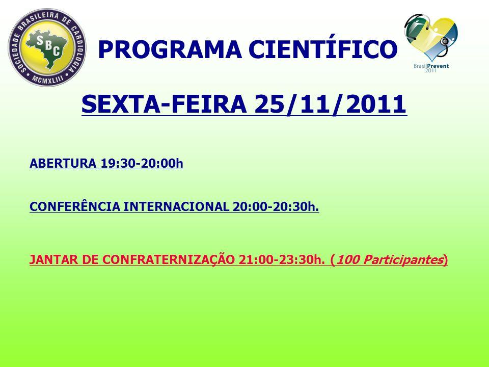 SEXTA-FEIRA 25/11/2011 ABERTURA 19:30-20:00h CONFERÊNCIA INTERNACIONAL 20:00-20:30h.