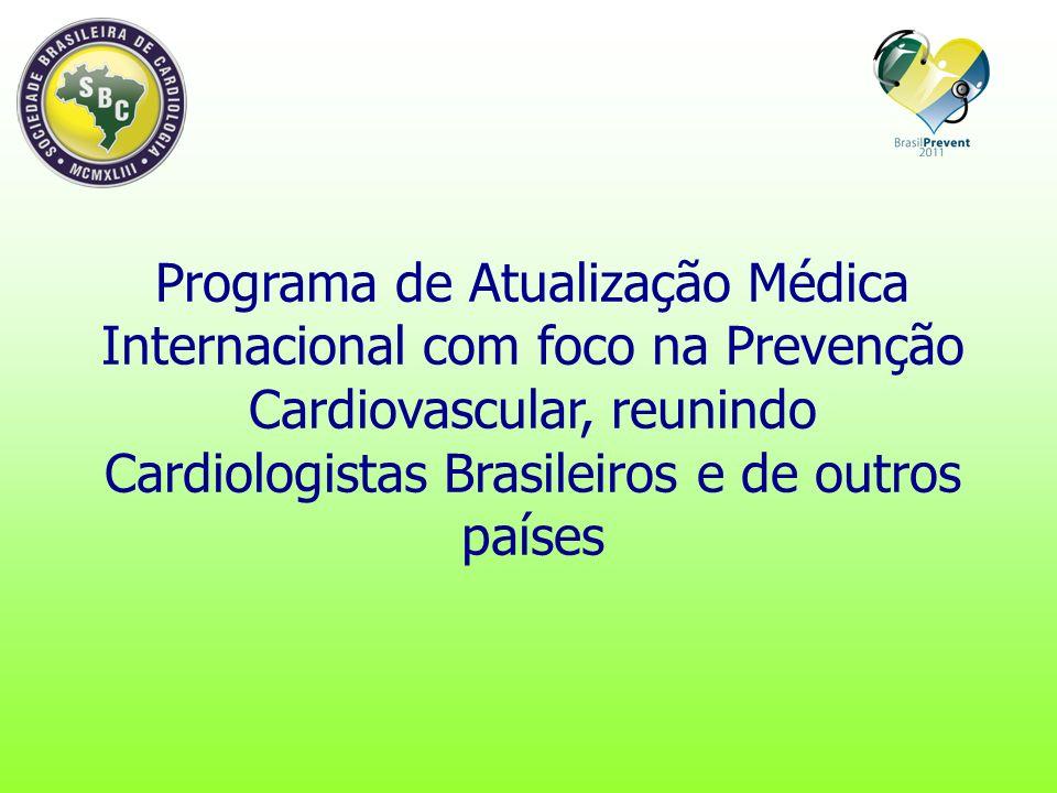 Programa de Atualização Médica Internacional com foco na Prevenção Cardiovascular, reunindo Cardiologistas Brasileiros e de outros países