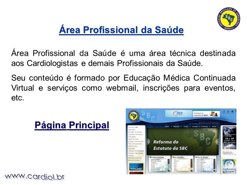 Área Profissional da Saúde é uma área técnica destinada aos Cardiologistas e demais Profissionais da Saúde.