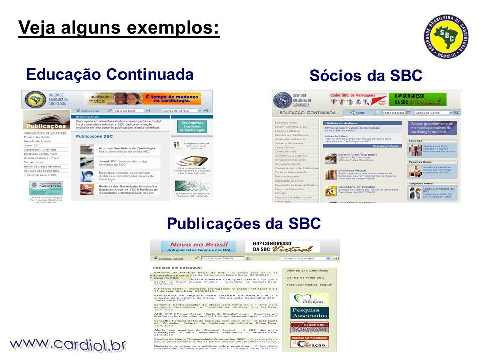Educação Continuada Publicações da SBC Sócios da SBC Veja alguns exemplos:
