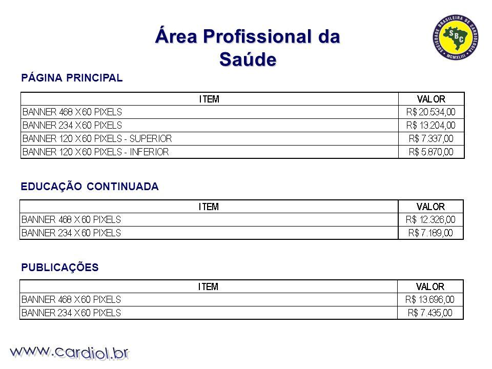Área Profissional da Saúde PÁGINA PRINCIPAL EDUCAÇÃO CONTINUADA PUBLICAÇÕES
