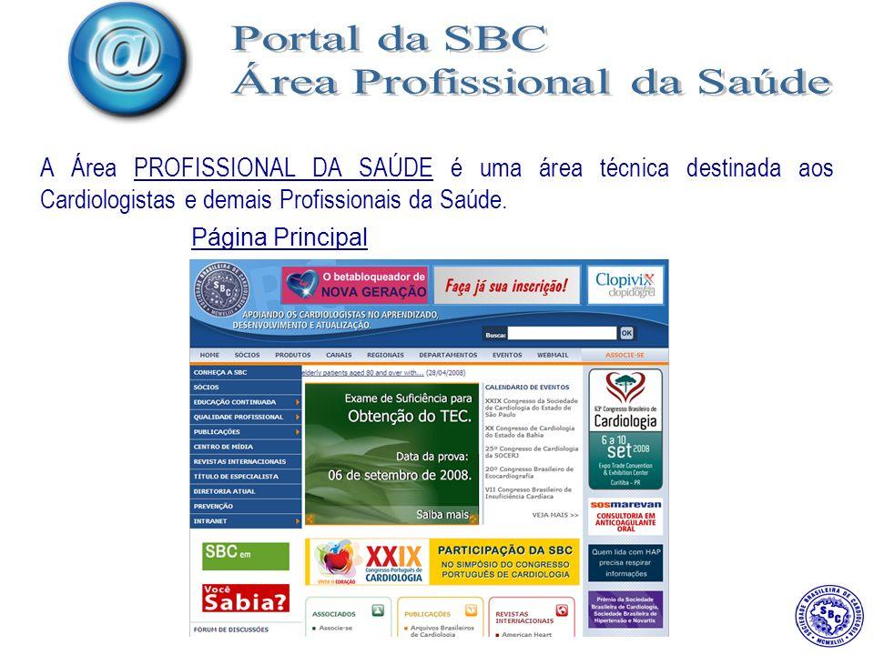 A Área PROFISSIONAL DA SAÚDE é uma área técnica destinada aos Cardiologistas e demais Profissionais da Saúde.