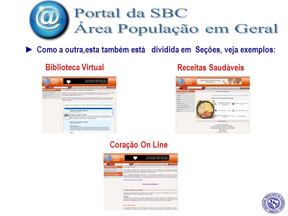 Como a outra,esta também está dividida em Seções, veja exemplos: Biblioteca Virtual Receitas Saudáveis Coração On Line