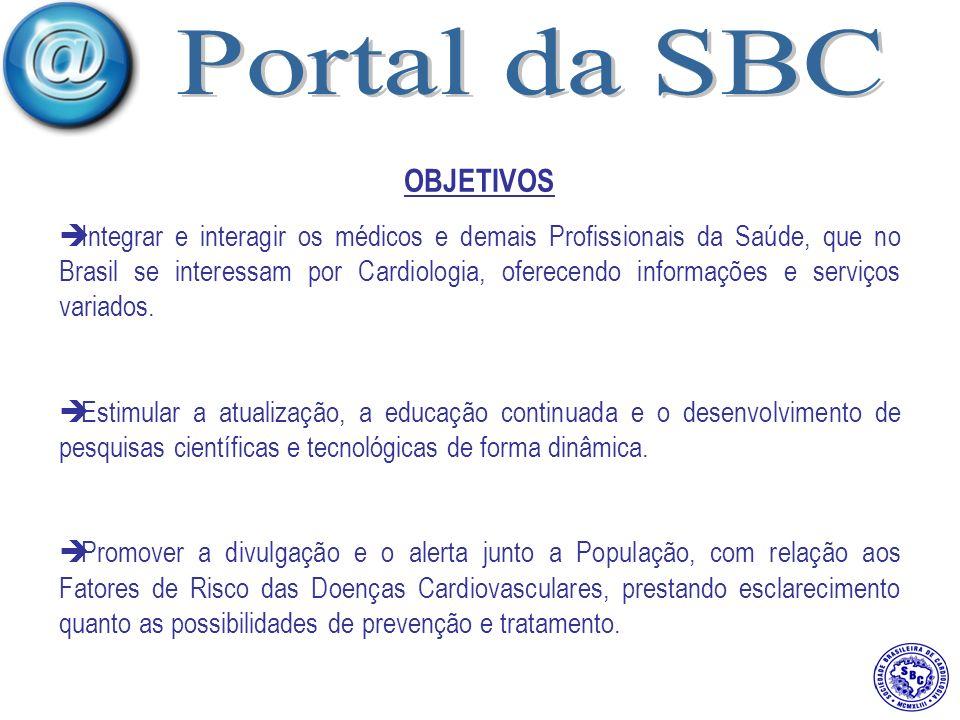 OBJETIVOS Integrar e interagir os médicos e demais Profissionais da Saúde, que no Brasil se interessam por Cardiologia, oferecendo informações e serviços variados.