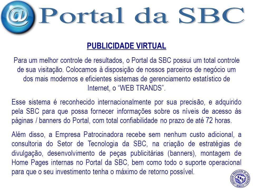 PUBLICIDADE VIRTUAL Para um melhor controle de resultados, o Portal da SBC possui um total controle de sua visitação.