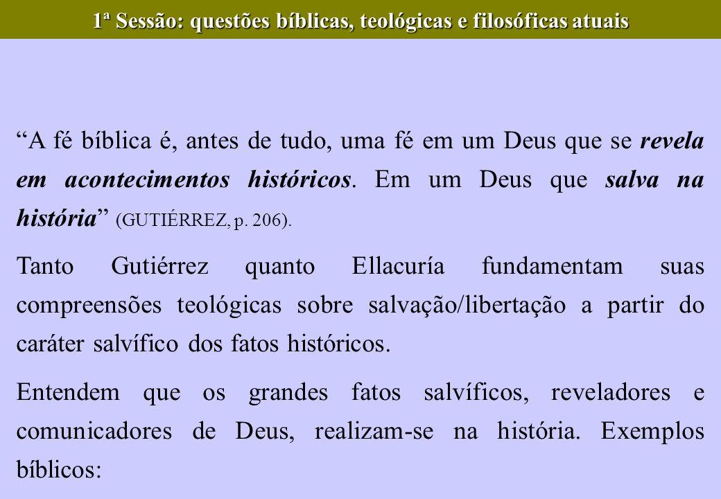 A fé bíblica é, antes de tudo, uma fé em um Deus que se revela em acontecimentos históricos. Em um Deus que salva na história (GUTIÉRREZ, p. 206). Tan