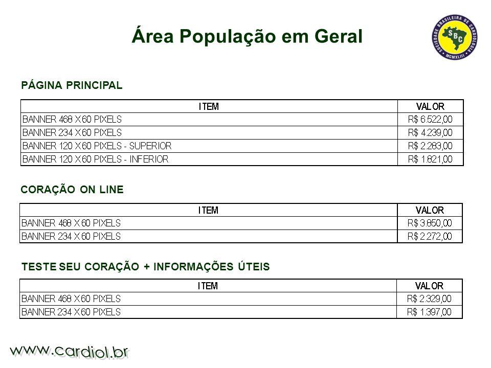 Área População em Geral PÁGINA PRINCIPAL CORAÇÃO ON LINE TESTE SEU CORAÇÃO + INFORMAÇÕES ÚTEIS
