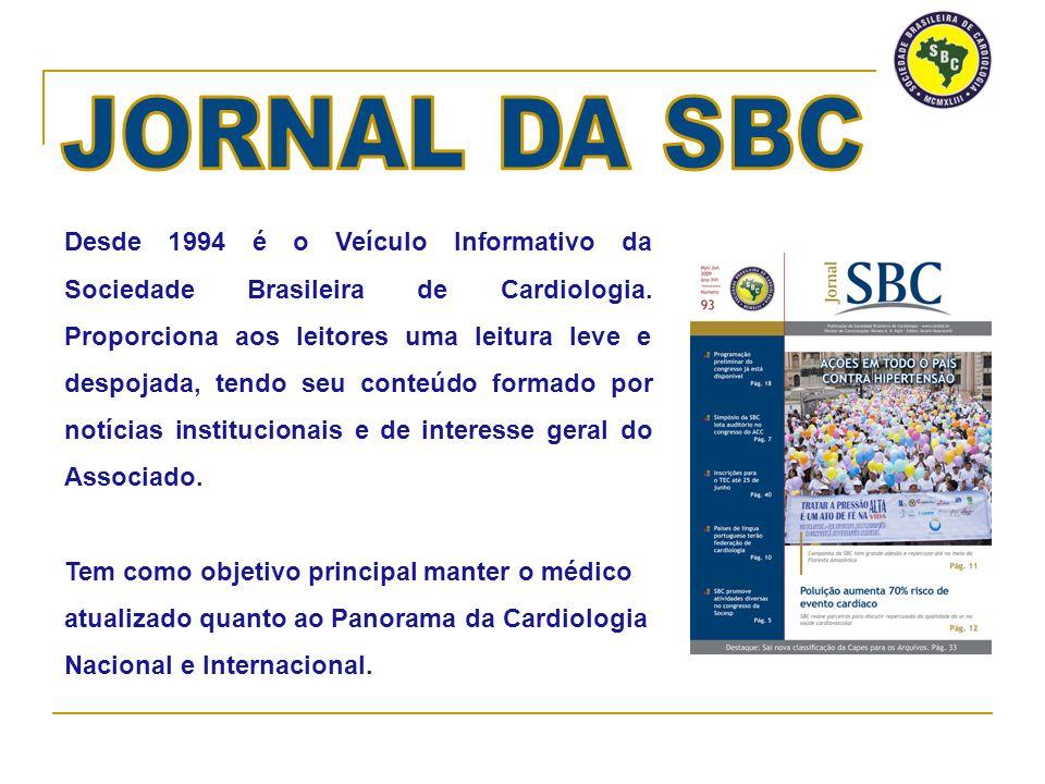 Desde 1994 é o Veículo Informativo da Sociedade Brasileira de Cardiologia.