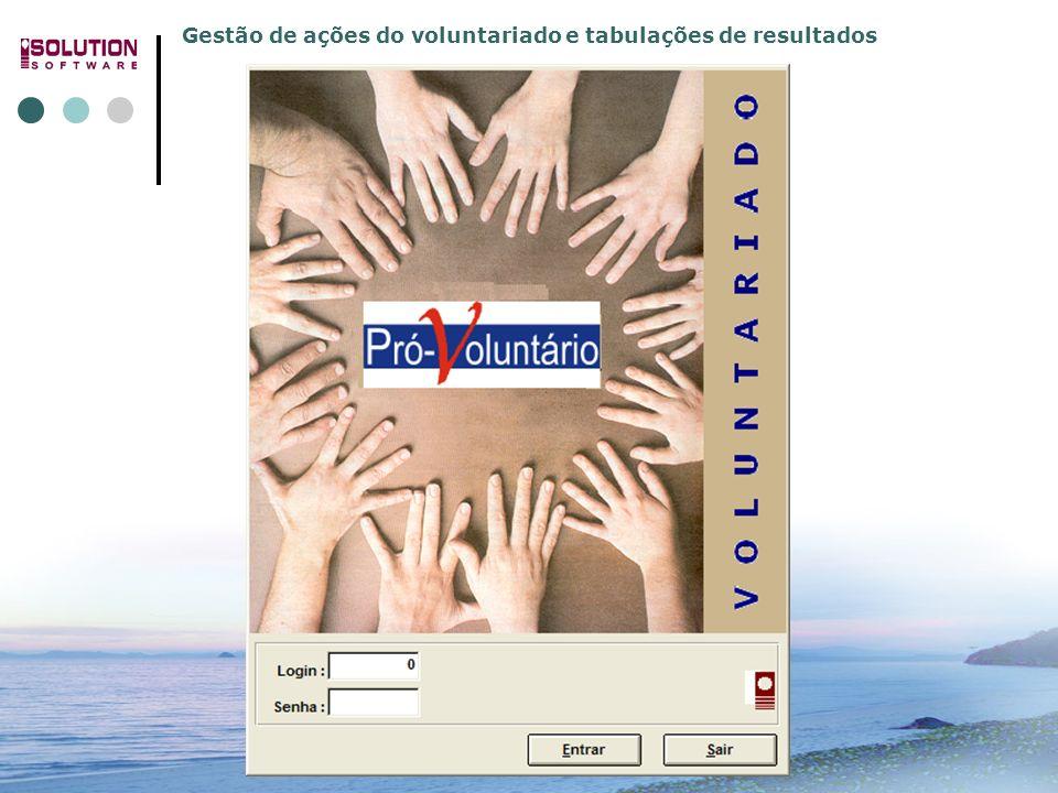 Gestão de ações do voluntariado e tabulações de resultados 31.3392.5991 e 31.3392.4779 www.solutionbh.com.br