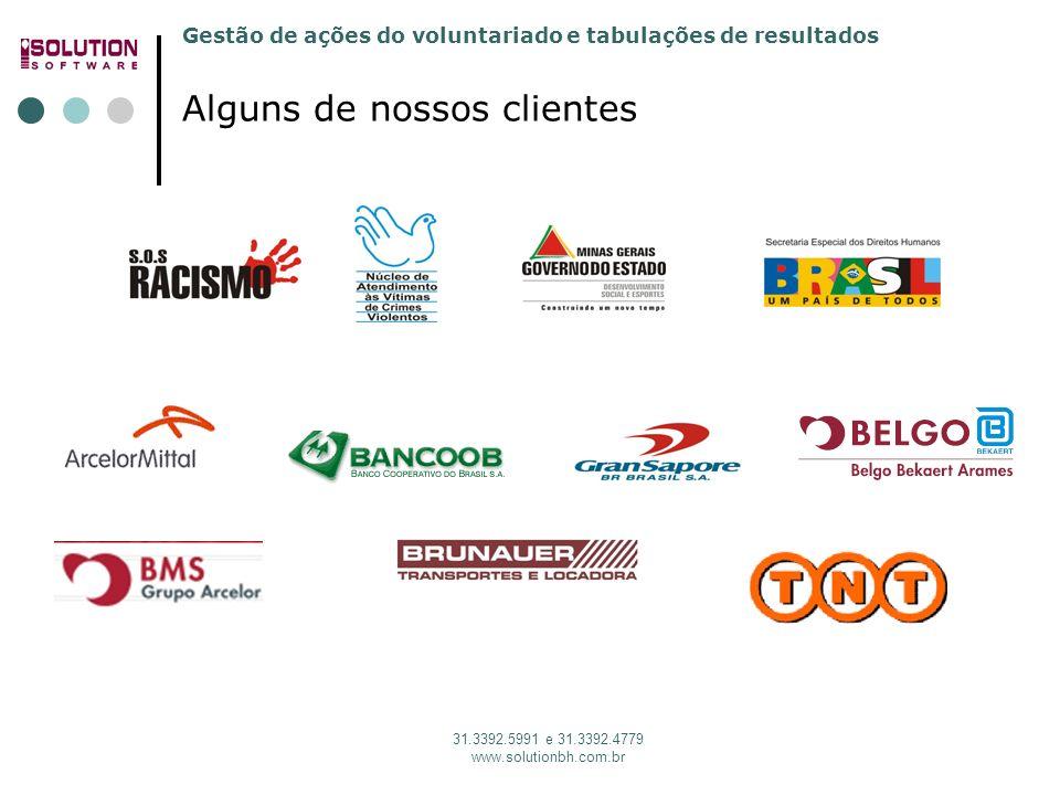 Gestão de ações do voluntariado e tabulações de resultados 31.3392.5991 e 31.3392.4779 www.solutionbh.com.br Alguns de nossos clientes