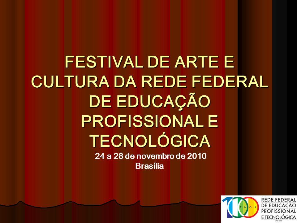 FESTIVAL DE ARTE E CULTURA DA REDE FEDERAL DE EDUCAÇÃO PROFISSIONAL E TECNOLÓGICA FESTIVAL DE ARTE E CULTURA DA REDE FEDERAL DE EDUCAÇÃO PROFISSIONAL