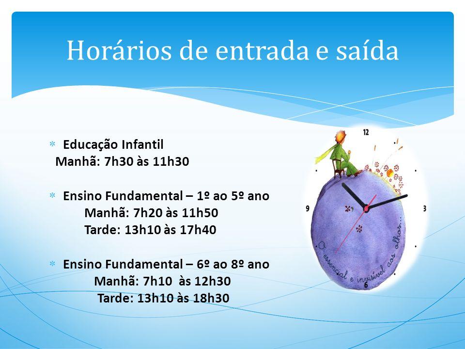 Educação Infantil Manhã: 7h30 às 11h30 Ensino Fundamental – 1º ao 5º ano Manhã: 7h20 às 11h50 Tarde: 13h10 às 17h40 Ensino Fundamental – 6º ao 8º ano