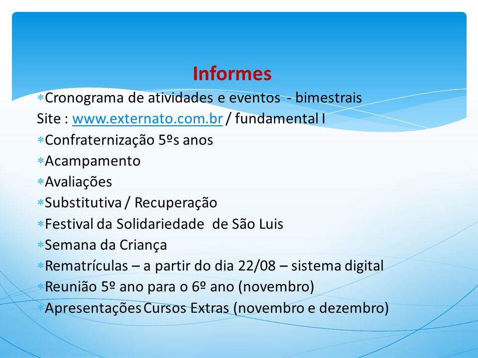 Informes Cronograma de atividades e eventos - bimestrais Site : www.externato.com.br / fundamental Iwww.externato.com.br Confraternização 5ºs anos Aca