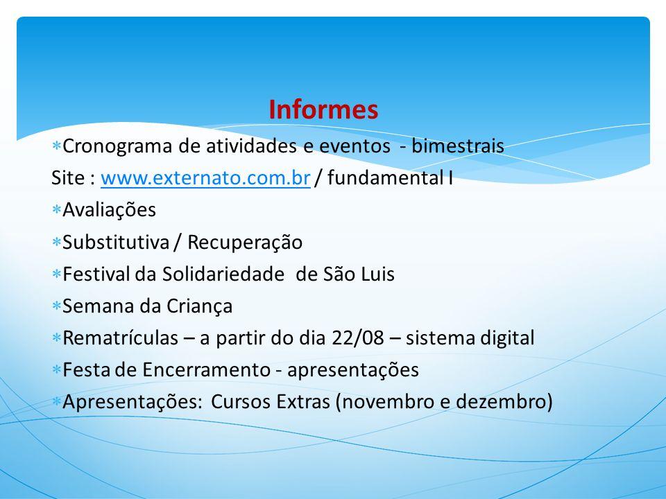 Informes Cronograma de atividades e eventos - bimestrais Site : www.externato.com.br / fundamental Iwww.externato.com.br Avaliações Substitutiva / Rec