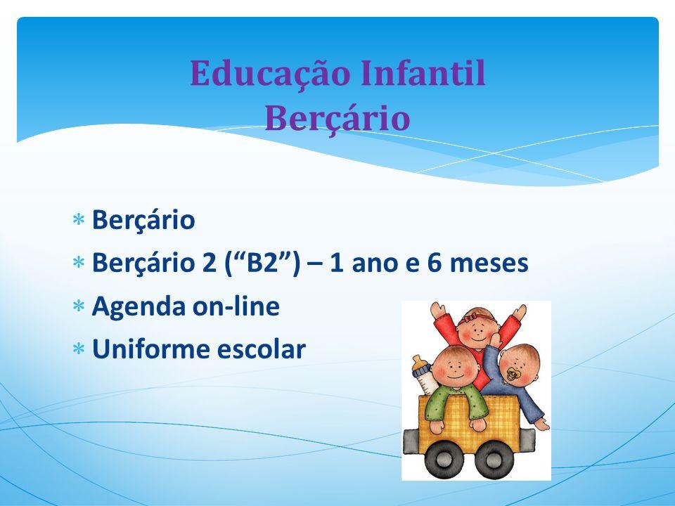 Berçário Berçário 2 (B2) – 1 ano e 6 meses Agenda on-line Uniforme escolar Educação Infantil Berçário