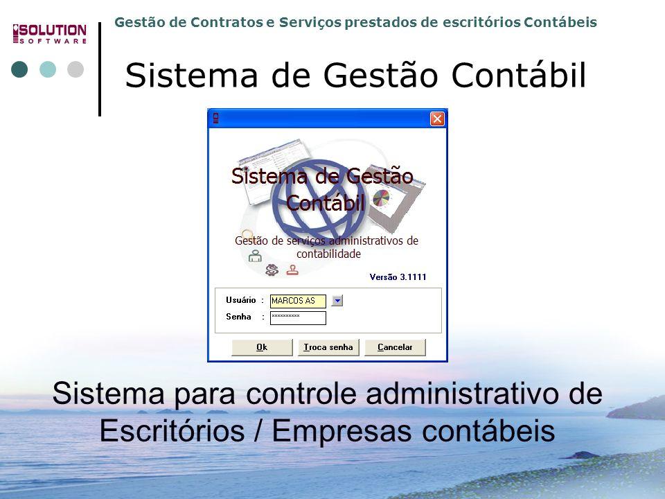 Gestão de Contratos e Serviços prestados de escritórios Contábeis 31.3392.5991 e 31.3392.4779 www.solutionbh.com.br Sistema para controle administrativo de Escritórios / Empresas contábeis Sistema de Gestão Contábil