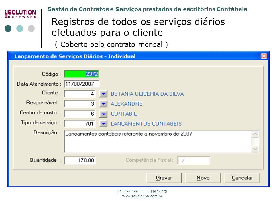 Gestão de Contratos e Serviços prestados de escritórios Contábeis 31.3392.5991 e 31.3392.4779 www.solutionbh.com.br Registros de todos os serviços diá