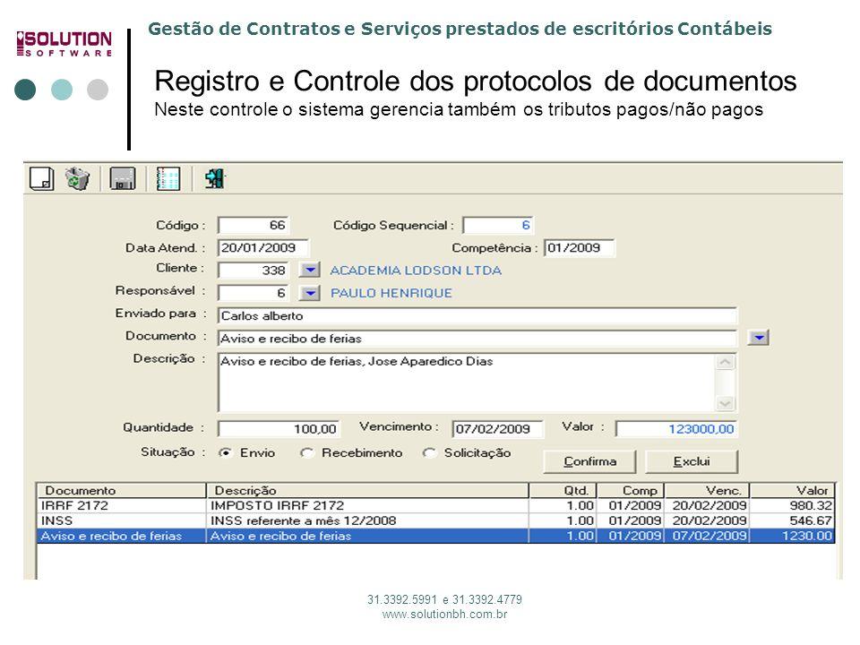 Gestão de Contratos e Serviços prestados de escritórios Contábeis 31.3392.5991 e 31.3392.4779 www.solutionbh.com.br Registro e Controle dos protocolos