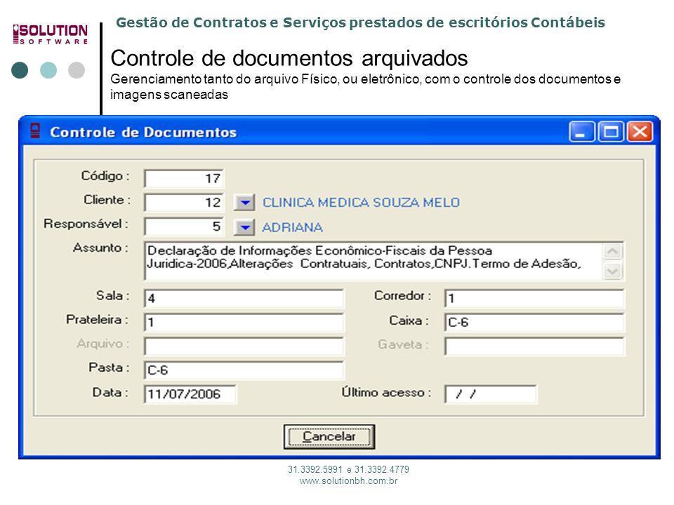 Gestão de Contratos e Serviços prestados de escritórios Contábeis 31.3392.5991 e 31.3392.4779 www.solutionbh.com.br Controle de documentos arquivados