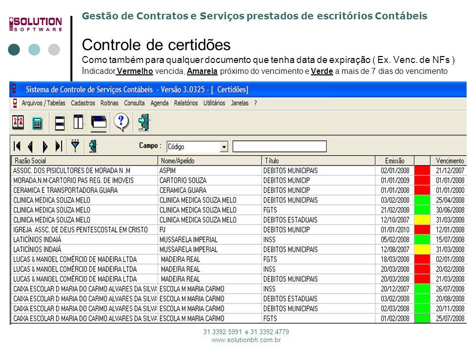 Gestão de Contratos e Serviços prestados de escritórios Contábeis 31.3392.5991 e 31.3392.4779 www.solutionbh.com.br Controle de certidões Como também
