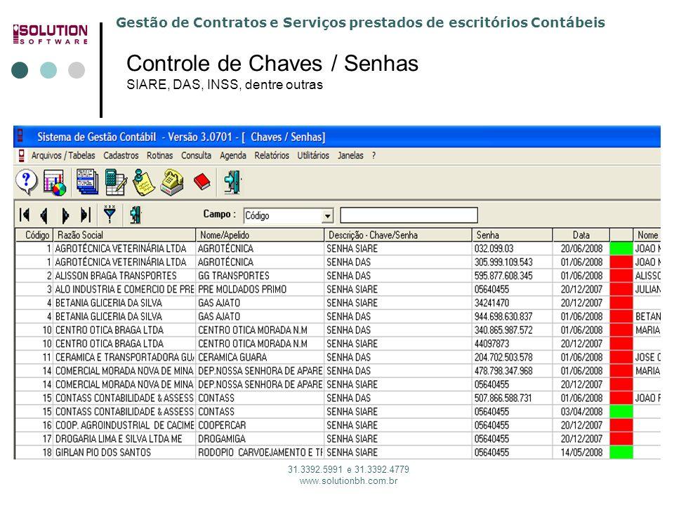 Gestão de Contratos e Serviços prestados de escritórios Contábeis 31.3392.5991 e 31.3392.4779 www.solutionbh.com.br Controle de Chaves / Senhas SIARE, DAS, INSS, dentre outras