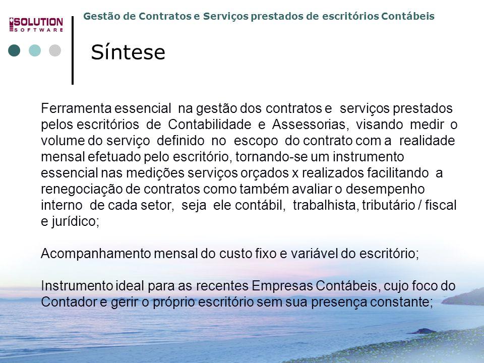 Gestão de Contratos e Serviços prestados de escritórios Contábeis 31.3392.5991 e 31.3392.4779 www.solutionbh.com.br Ferramenta essencial na gestão dos