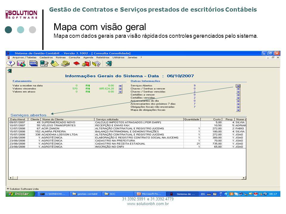 Gestão de Contratos e Serviços prestados de escritórios Contábeis 31.3392.5991 e 31.3392.4779 www.solutionbh.com.br Mapa com visão geral Mapa com dados gerais para visão rápida dos controles gerenciados pelo sistema.
